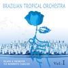 Brazilian Tropical Orchestra Plays a Tribute To Roberto Carlos, Vol. 1, Brazilian Tropical Orchestra