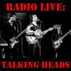 Radio Live: Talking Heads (Live), Talking Heads