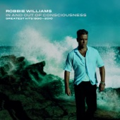 In and Out of Consciousness: Greatest Hits 1990-2010 - Robbie Williams