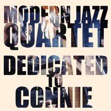 Dedicated to Connie, The Modern Jazz Quartet
