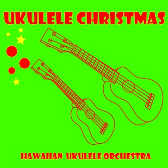 Ukulele Christmas – The Hawaiian Ukulele Orchestra
