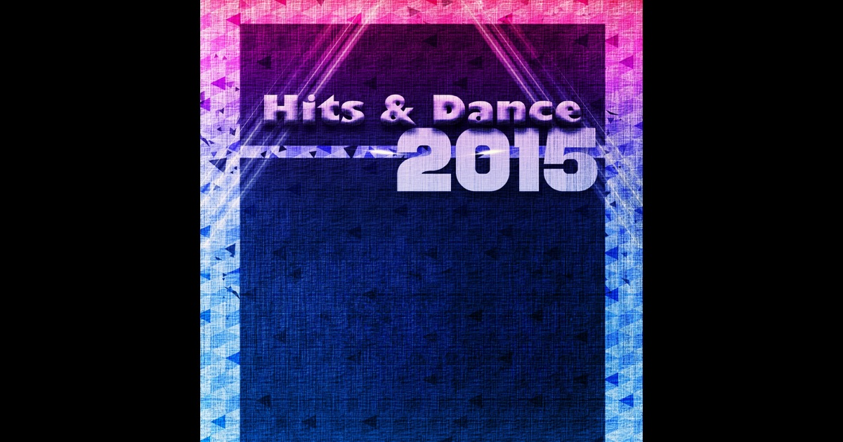 Hits Dance 2015 Top 40 House Electro Dance Songs The
