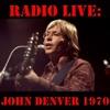Radio Live: John Denver 1970 (Live), John Denver