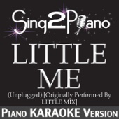Little Me (Unplugged) [Originally Performed By Little Mix] [Piano Karaoke Version]