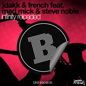 Jdakk & French feat. Mad Mick & Steve Nobel - Infinity Reloaded (We Are One Remix)