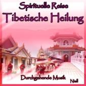 Spirituelle Reise: Tibetische Heilung: Durchgehende Musik
