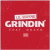 Grindin' (feat. Drake) - Single, Lil Wayne