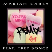 You're Mine (Eternal) [Remix] [feat. Trey Songz] - Single