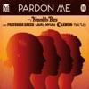 Pardon Me (Lynx Peace Edition) [feat. Professor Green, Laura Mvula, Wilkinson & Ava Lily] - Single, Naughty Boy