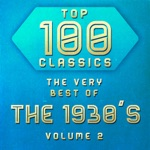 Top 100 Classics - The Very Best of the 1930