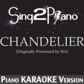 Chandelier (Originally Performed By Sia) [Piano Karaoke Version]