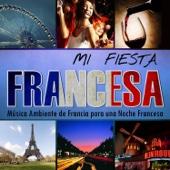 Mi Fiesta Francesa - Música Ambiente de Francia para una Noche Francesa