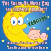 The Sound of Music Box For Classical Lullabies (Carillon) [Lullabies For Sleep, Wellness and Relaxing of Your Baby]