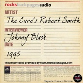 The Cure's Robert Smith Interviewed by Johnny Black