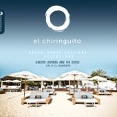 El Chiringuito Ibiza Beach House Sessions, Vol. 1 (Groove Armada and Mr Doris live At El Chiringuito)