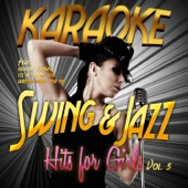 Karaoke - Swing & Jazz Hits for Girls, Vol. 5