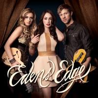 EDENS EDGE - Too Good To Be True