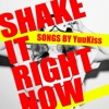 SHAKE IT RIGHT NOW - Single