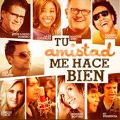 Tu Amistad Me Hace Bien (feat. Jesús Adrian Romer, Lilly Goodman, Marcos Witt, Thalles Roberto, Lorelei Taron & Adriana Bottina)