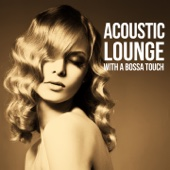 Acoustic Lounge (With a Bossa Touch)
