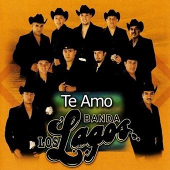 Te Amo – Banda Los Lagos