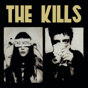 No Wow - The Kills, The Kills