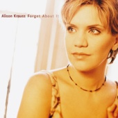 Dreaming My Dreams With You - Alison Krauss