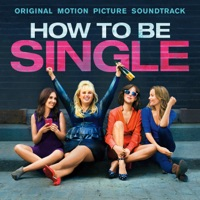 How to Be Single (Original Motion Picture Soundtrack)
