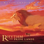 Lebo M - Rhythm of the Pride Lands (Music Inspired By