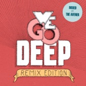 We Go Deep (Remix Edition - Mixed by the Avener) - The Avener