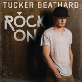 Tucker Beathard - Rock On  artwork