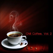 Chill Coffee, Vol. 2 - Various Artists
