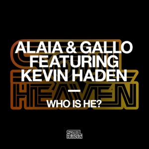 8. Alaia & Gallo, Kevin Haden - Who Is He?