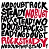 Rock Steady (Bonus Track Version), No Doubt