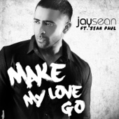 Jay Sean - Make My Love Go (feat. Sean Paul) artwork