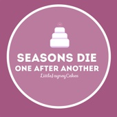 Seasons Die One After Another (Acoustic) - Jayn