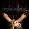 Tie Me Down - Single, Taylor Ray Holbrook