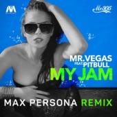 My Jam (feat. Pitbull) [Max Persona Remix] - Single