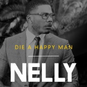 Nelly - Die a Happy Man  artwork