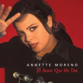 El Amor Que Me Das - Annette Moreno