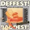 Deffest! And Baddest!