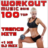 Workout Music 2016 100 Top Trance Hits + 1 Hr DJ Mix