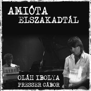 Presser Gábor - Amióta Elszakadtál - Single