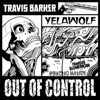 Out of Control - Single, Travis Barker & Yelawolf