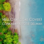 Hello (Reggae Cover) Conkarah & Rosie Delmah