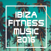 Ibiza Fitness Music 2016