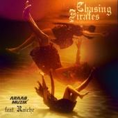 Chasing Pirates (feat. Raiche)