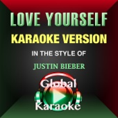 Love Yourself (In the Style of Justin Bieber) [Karaoke Version]