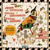 Bye Bye Blackbird - Frank Catalano, Jimmy Chamberlin & David Sanborn