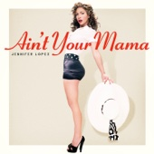 Jennifer Lopez - Ain't Your Mama portada
